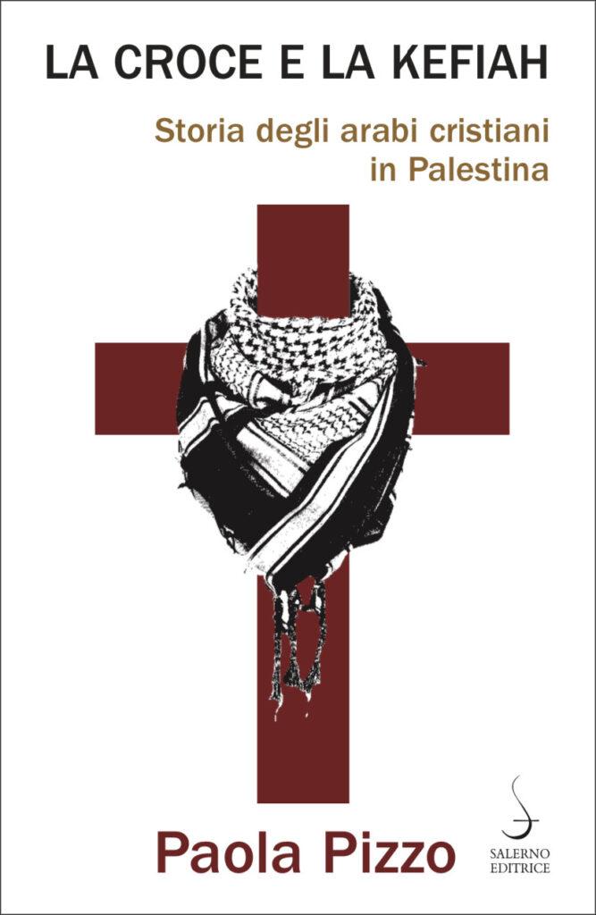 La croce e la kefiah – Salerno Editrice   Editrice Antenore
